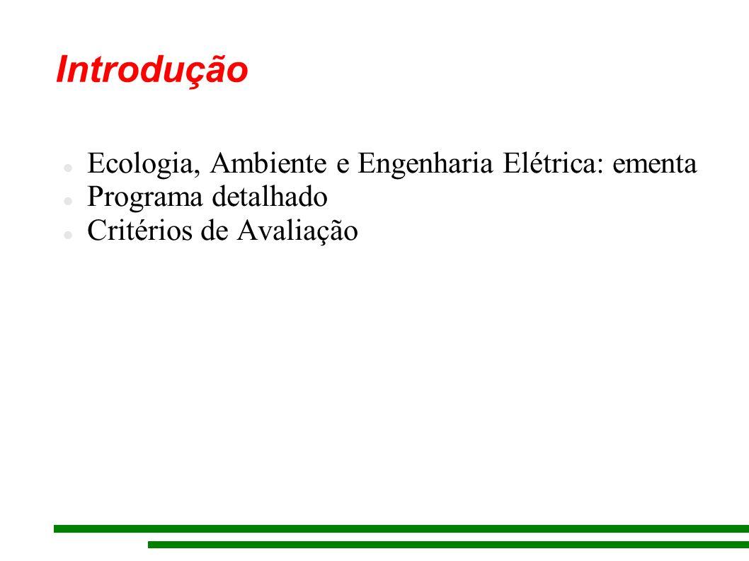 Introdução Ecologia, Ambiente e Engenharia Elétrica: ementa