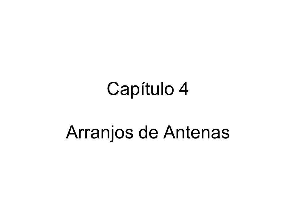 Capítulo 4 Arranjos de Antenas