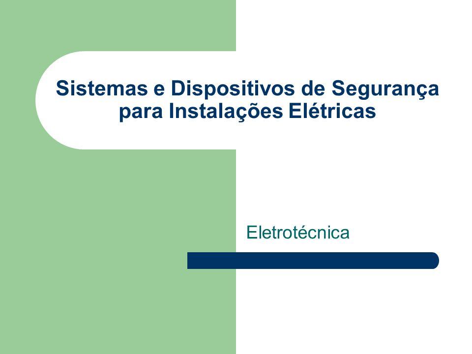 Sistemas e Dispositivos de Segurança para Instalações Elétricas