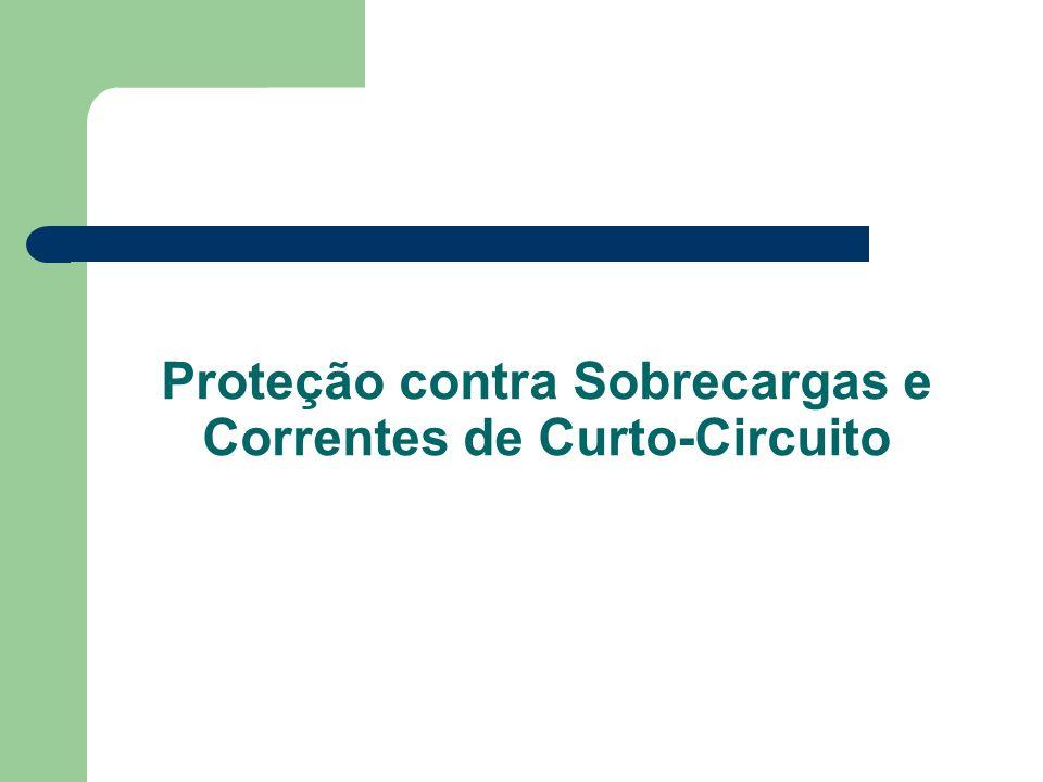 Proteção contra Sobrecargas e Correntes de Curto-Circuito