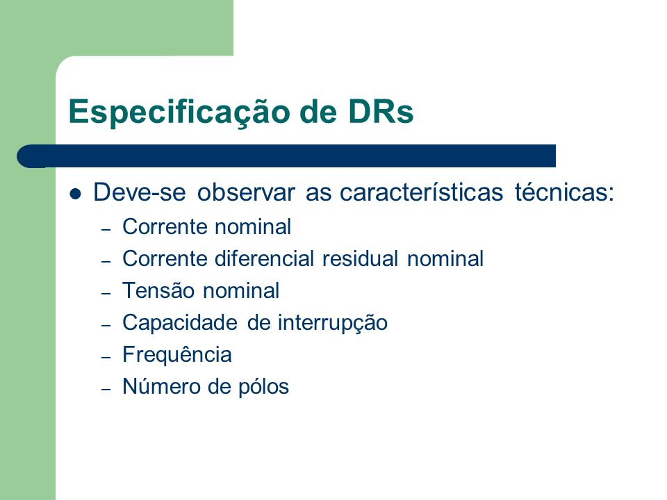 Especificação de DRs Deve-se observar as características técnicas: