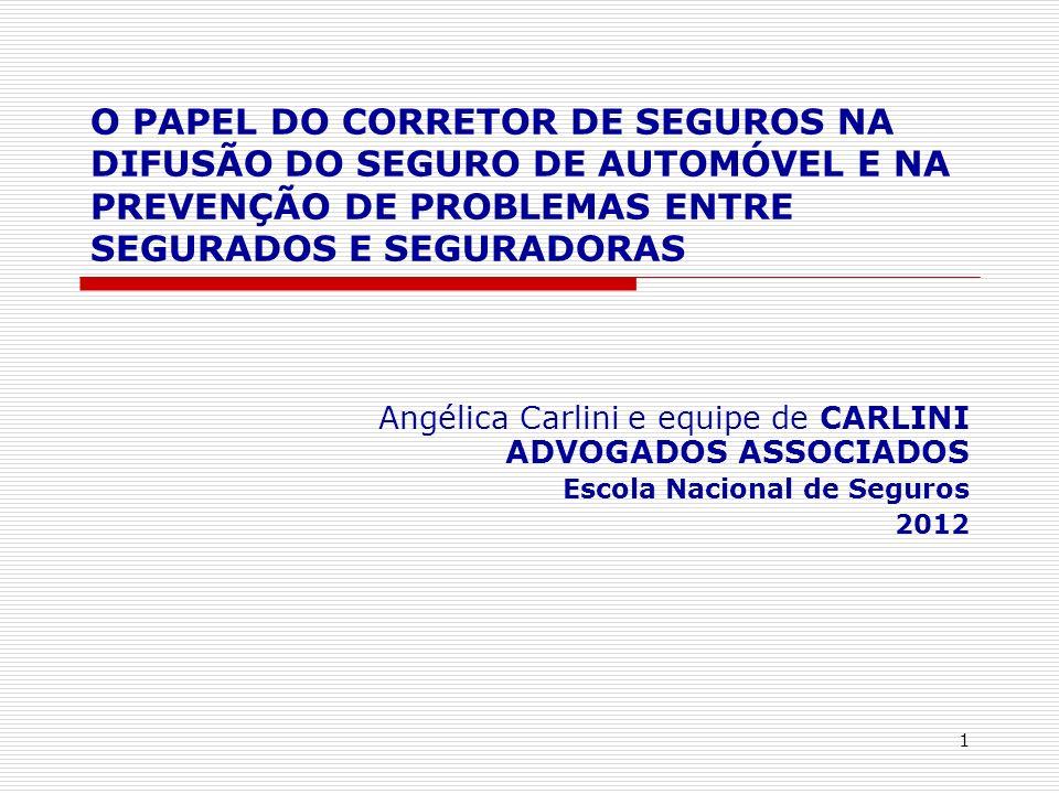 O PAPEL DO CORRETOR DE SEGUROS NA DIFUSÃO DO SEGURO DE AUTOMÓVEL E NA PREVENÇÃO DE PROBLEMAS ENTRE SEGURADOS E SEGURADORAS