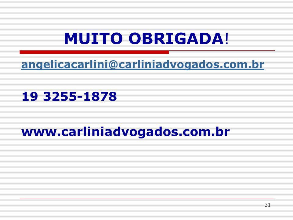 MUITO OBRIGADA! 19 3255-1878 www.carliniadvogados.com.br