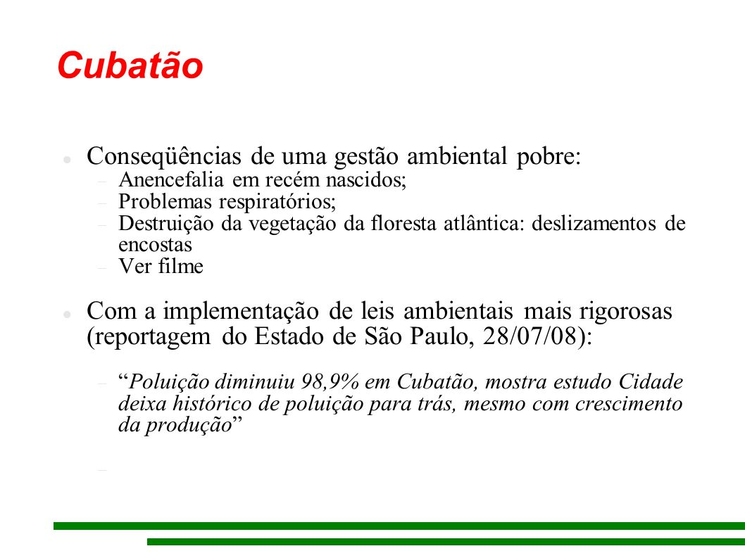 Cubatão Conseqüências de uma gestão ambiental pobre: