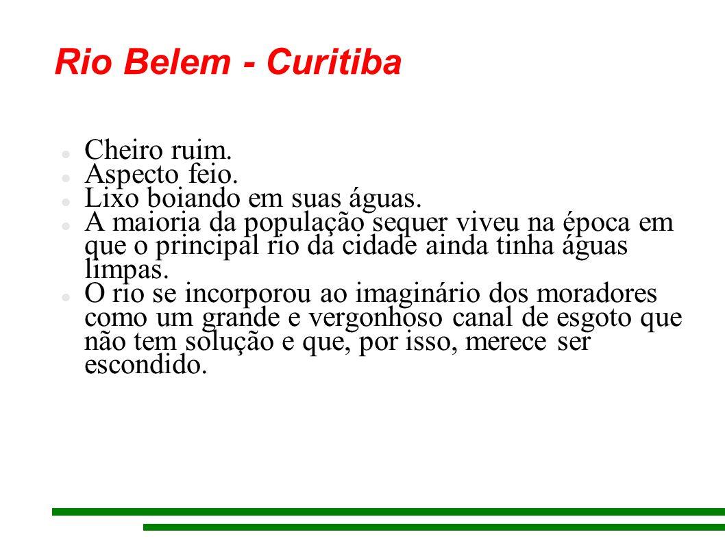 Rio Belem - Curitiba Cheiro ruim. Aspecto feio.