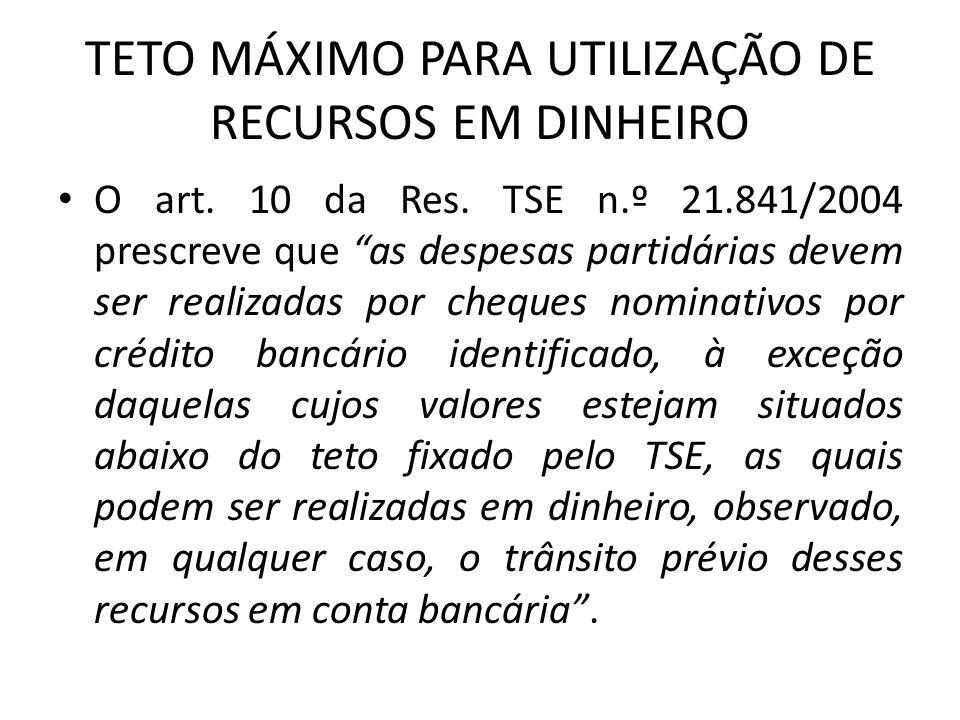 TETO MÁXIMO PARA UTILIZAÇÃO DE RECURSOS EM DINHEIRO