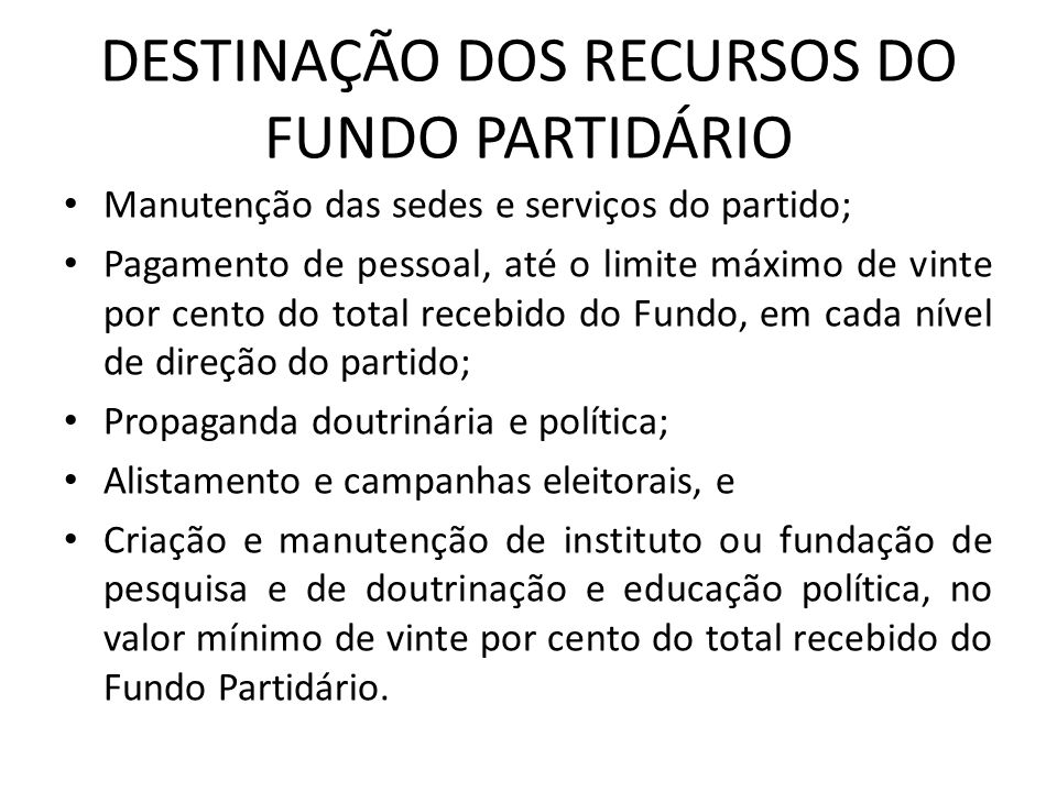 DESTINAÇÃO DOS RECURSOS DO FUNDO PARTIDÁRIO