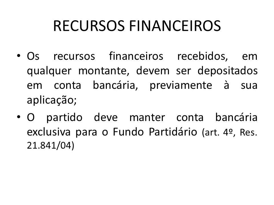 RECURSOS FINANCEIROS Os recursos financeiros recebidos, em qualquer montante, devem ser depositados em conta bancária, previamente à sua aplicação;