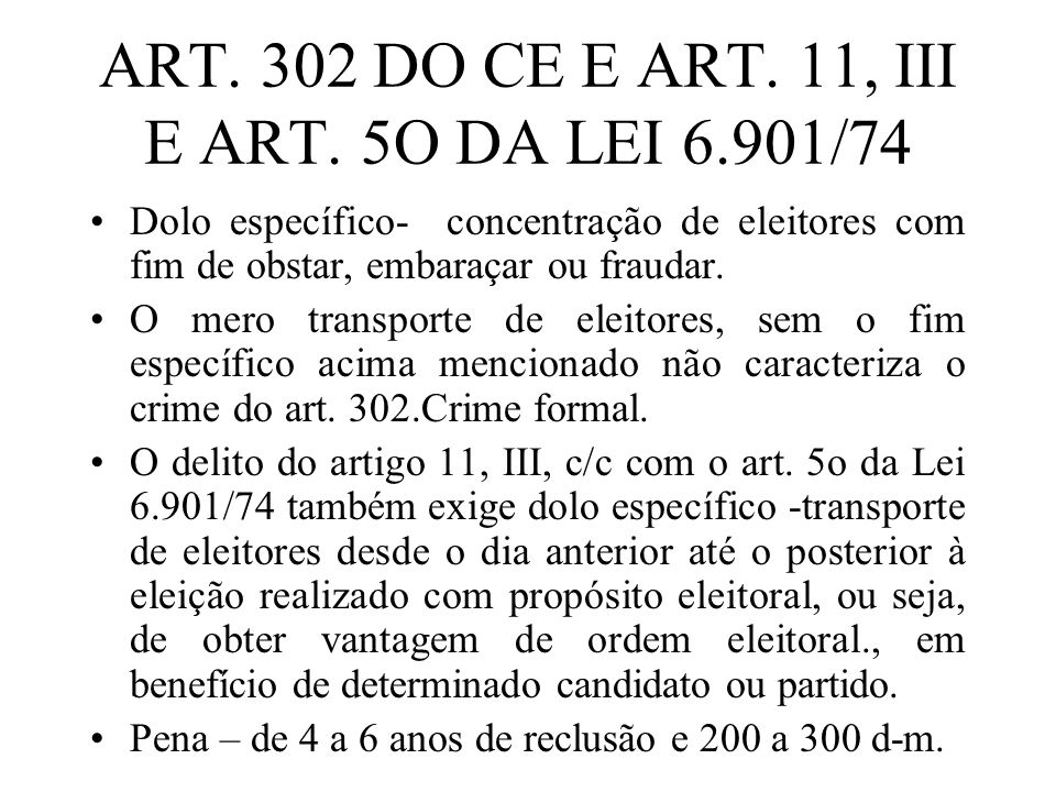 ART. 302 DO CE E ART. 11, III E ART. 5O DA LEI 6.901/74