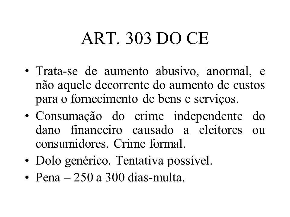 ART. 303 DO CE Trata-se de aumento abusivo, anormal, e não aquele decorrente do aumento de custos para o fornecimento de bens e serviços.