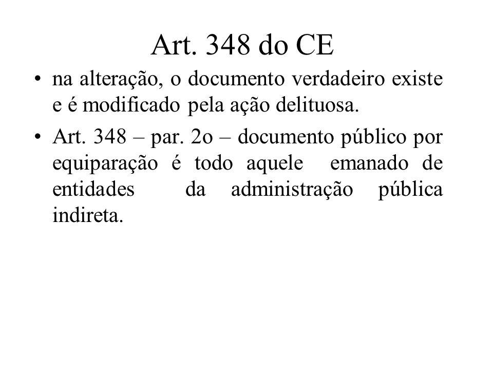 Art. 348 do CE na alteração, o documento verdadeiro existe e é modificado pela ação delituosa.