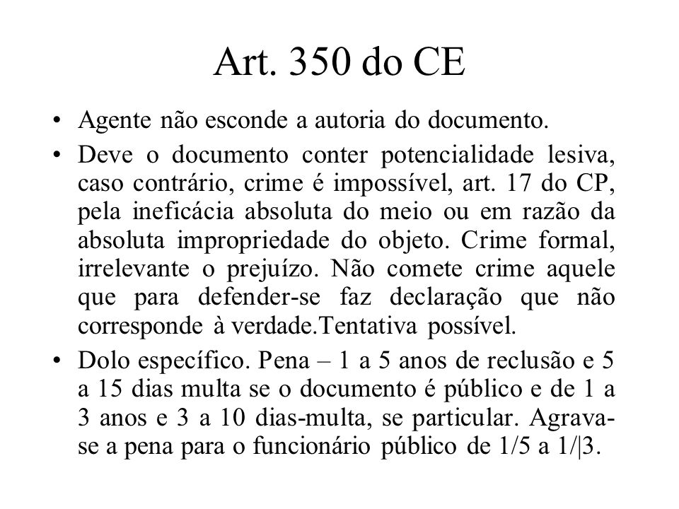 Art. 350 do CE Agente não esconde a autoria do documento.
