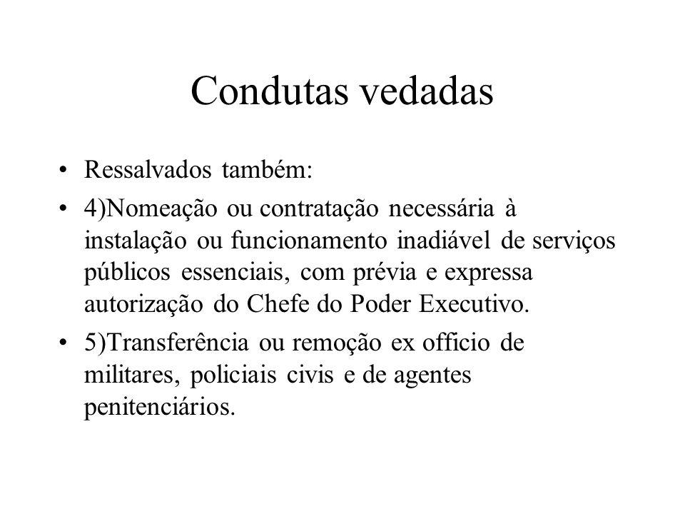 Condutas vedadas Ressalvados também: