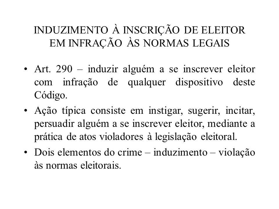 INDUZIMENTO À INSCRIÇÃO DE ELEITOR EM INFRAÇÃO ÀS NORMAS LEGAIS