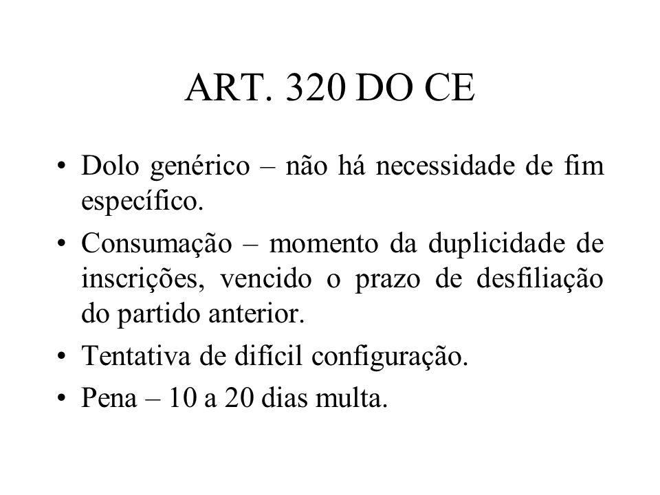 ART. 320 DO CE Dolo genérico – não há necessidade de fim específico.