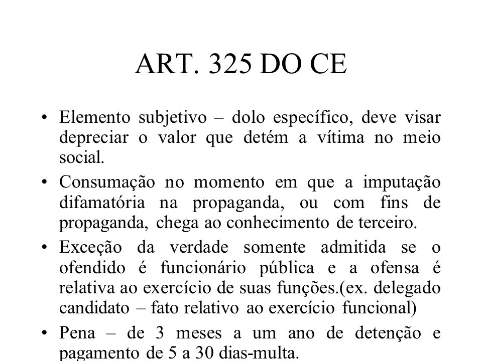 ART. 325 DO CE Elemento subjetivo – dolo específico, deve visar depreciar o valor que detém a vítima no meio social.