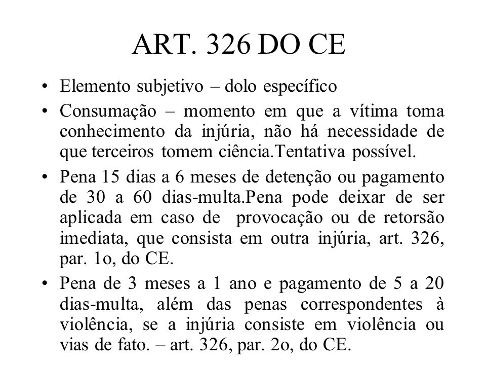 ART. 326 DO CE Elemento subjetivo – dolo específico