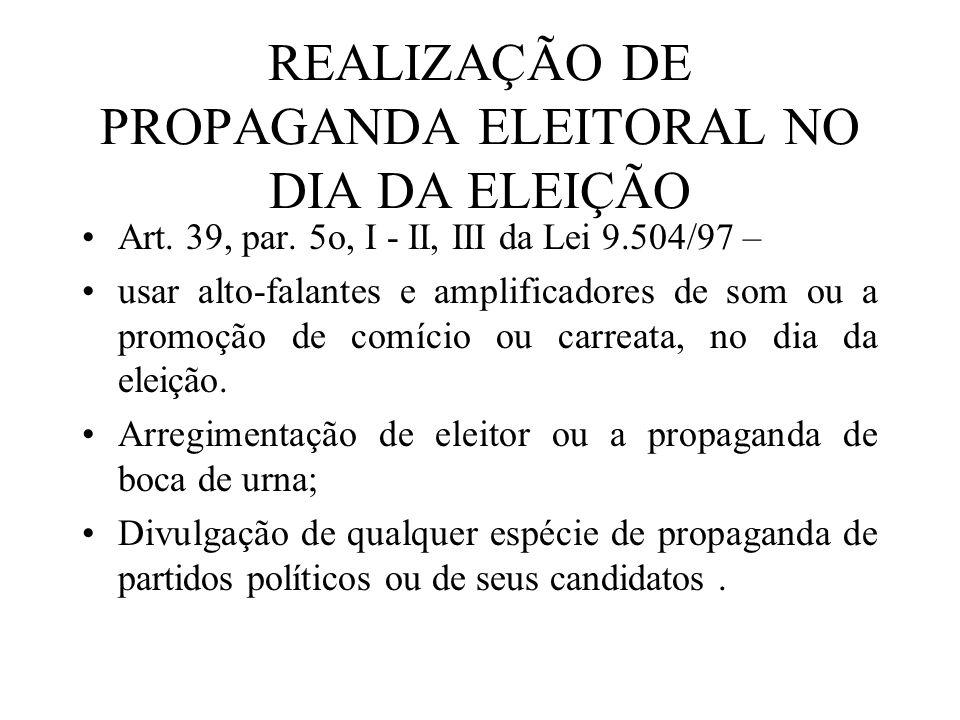 REALIZAÇÃO DE PROPAGANDA ELEITORAL NO DIA DA ELEIÇÃO