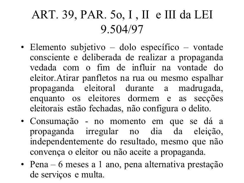 ART. 39, PAR. 5o, I , II e III da LEI 9.504/97
