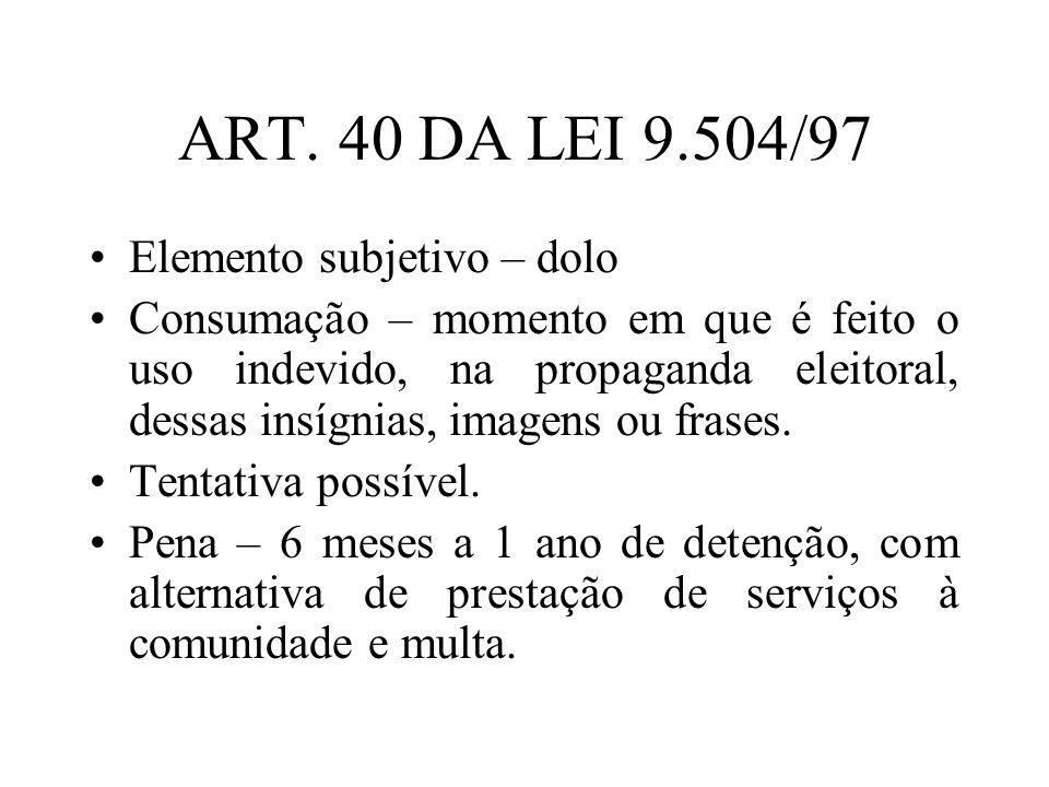 ART. 40 DA LEI 9.504/97 Elemento subjetivo – dolo