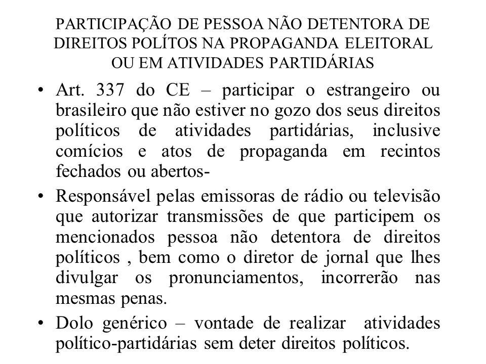 PARTICIPAÇÃO DE PESSOA NÃO DETENTORA DE DIREITOS POLÍTOS NA PROPAGANDA ELEITORAL OU EM ATIVIDADES PARTIDÁRIAS