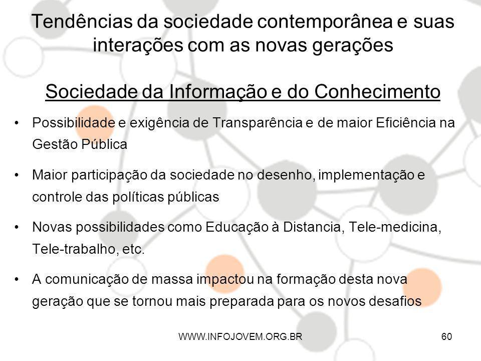 Tendências da sociedade contemporânea e suas interações com as novas gerações Sociedade da Informação e do Conhecimento