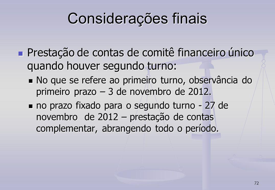 Considerações finais Prestação de contas de comitê financeiro único quando houver segundo turno: