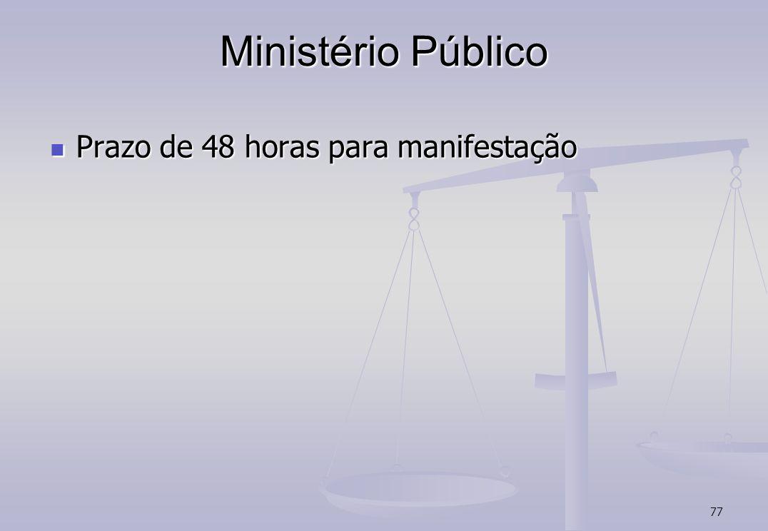 Ministério Público Prazo de 48 horas para manifestação 77