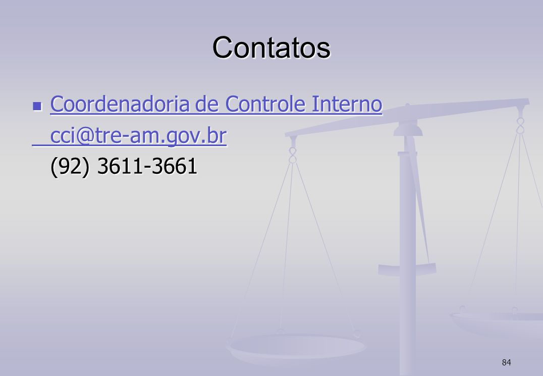 Contatos Coordenadoria de Controle Interno cci@tre-am.gov.br