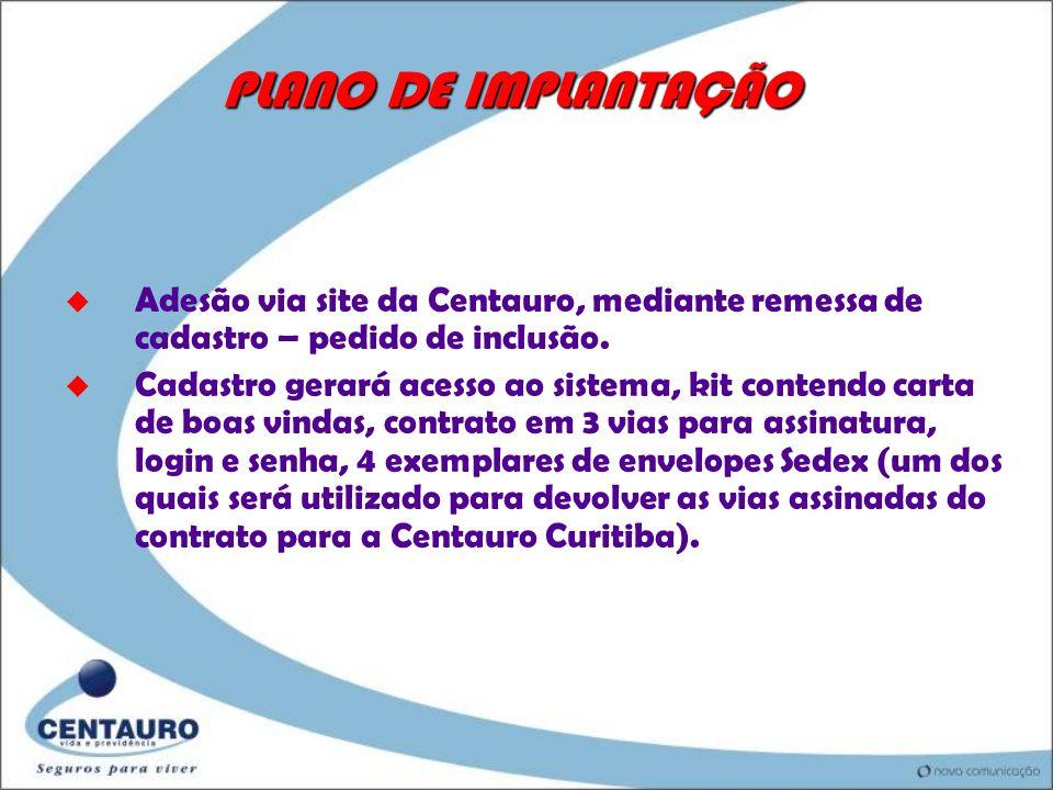 PLANO DE IMPLANTAÇÃO Adesão via site da Centauro, mediante remessa de cadastro – pedido de inclusão.