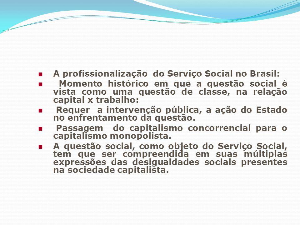 A profissionalização do Serviço Social no Brasil: