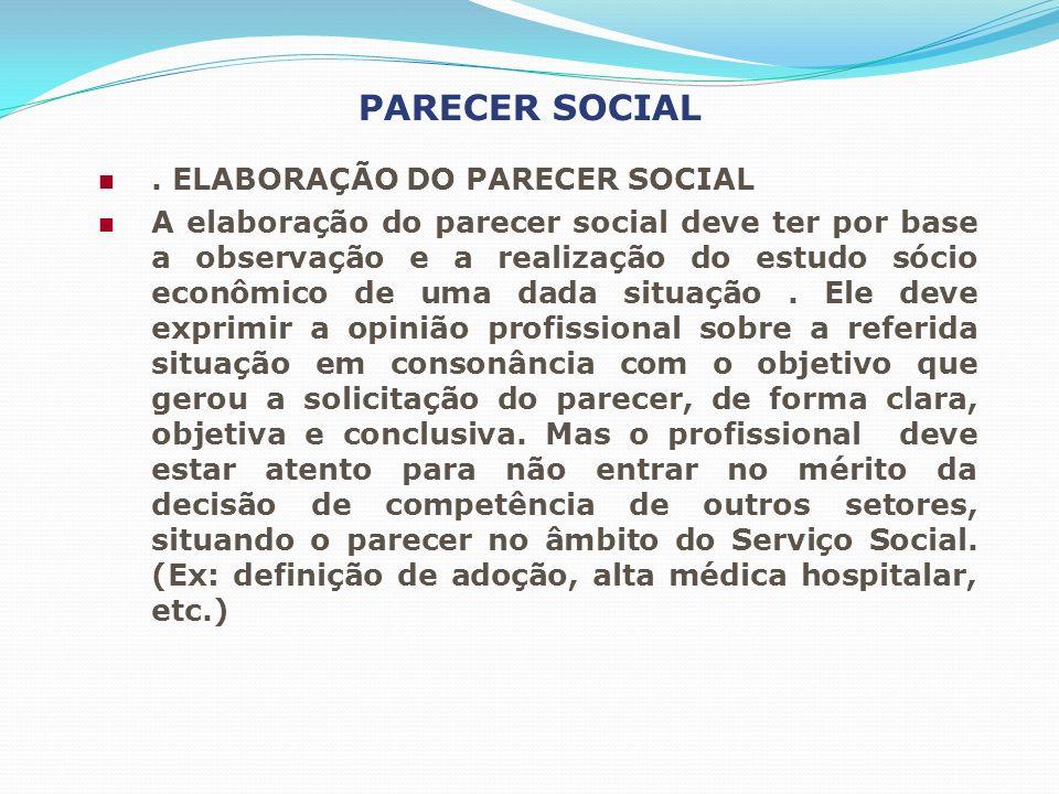 PARECER SOCIAL . ELABORAÇÃO DO PARECER SOCIAL