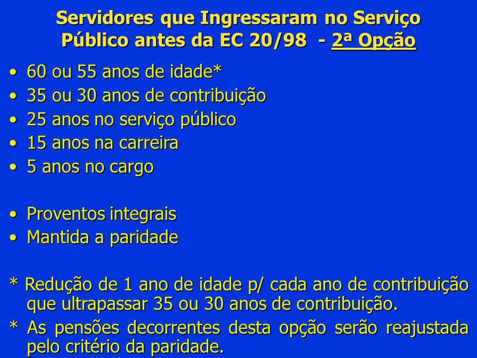 Servidores que Ingressaram no Serviço Público antes da EC 20/98 - 2ª Opção