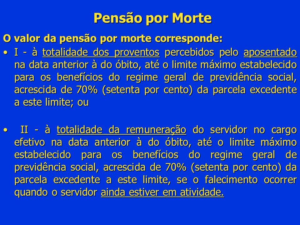 Pensão por Morte O valor da pensão por morte corresponde: