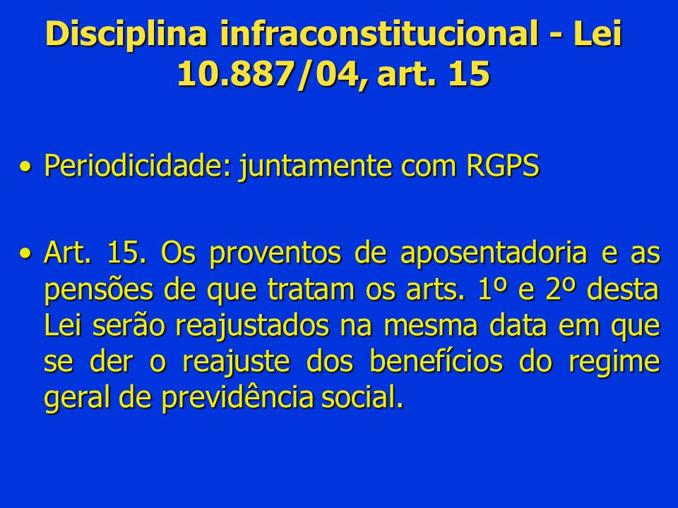 Disciplina infraconstitucional - Lei 10.887/04, art. 15