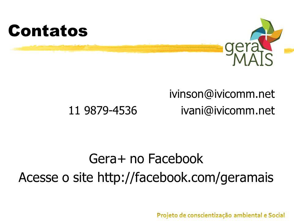 Acesse o site http://facebook.com/geramais