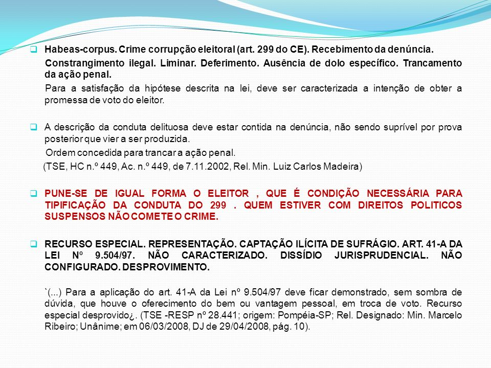Habeas-corpus. Crime corrupção eleitoral (art. 299 do CE)