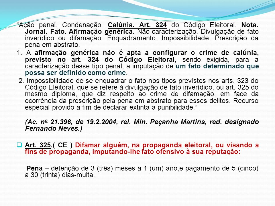 Ação penal. Condenação. Calúnia. Art. 324 do Código Eleitoral. Nota