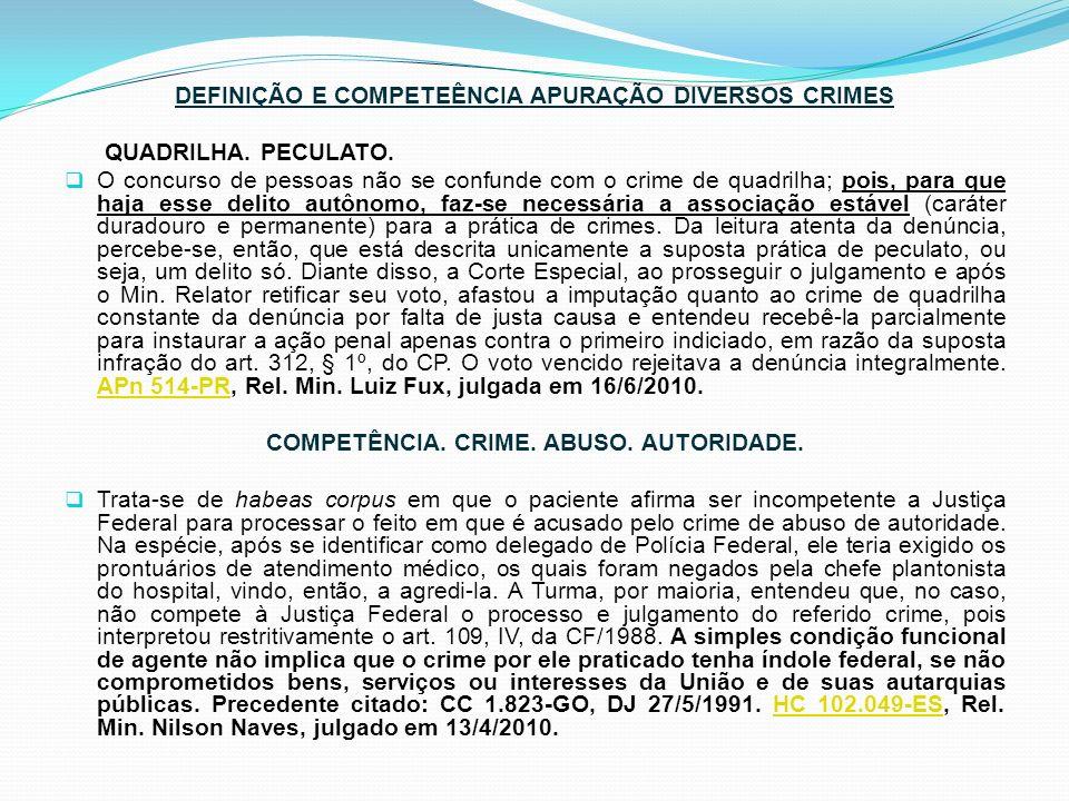 DEFINIÇÃO E COMPETEÊNCIA APURAÇÃO DIVERSOS CRIMES QUADRILHA. PECULATO.