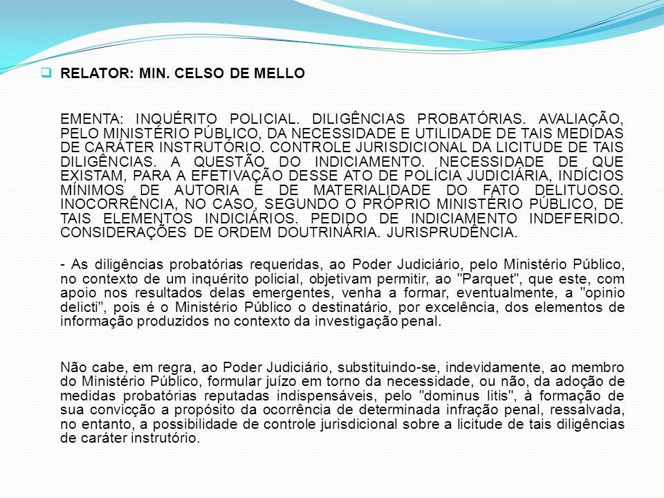 RELATOR: MIN. CELSO DE MELLO
