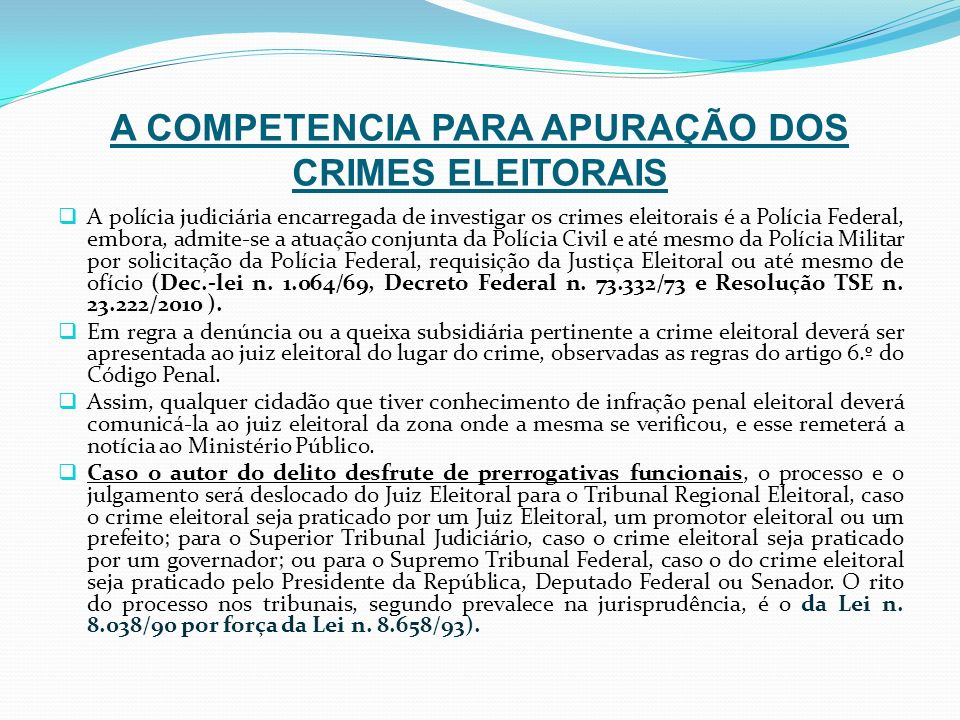 A COMPETENCIA PARA APURAÇÃO DOS CRIMES ELEITORAIS