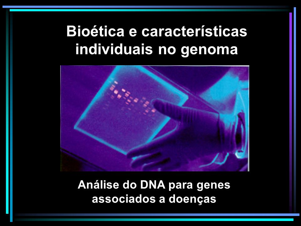 Bioética e características individuais no genoma