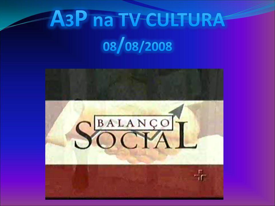 A3P na TV CULTURA 08/08/2008