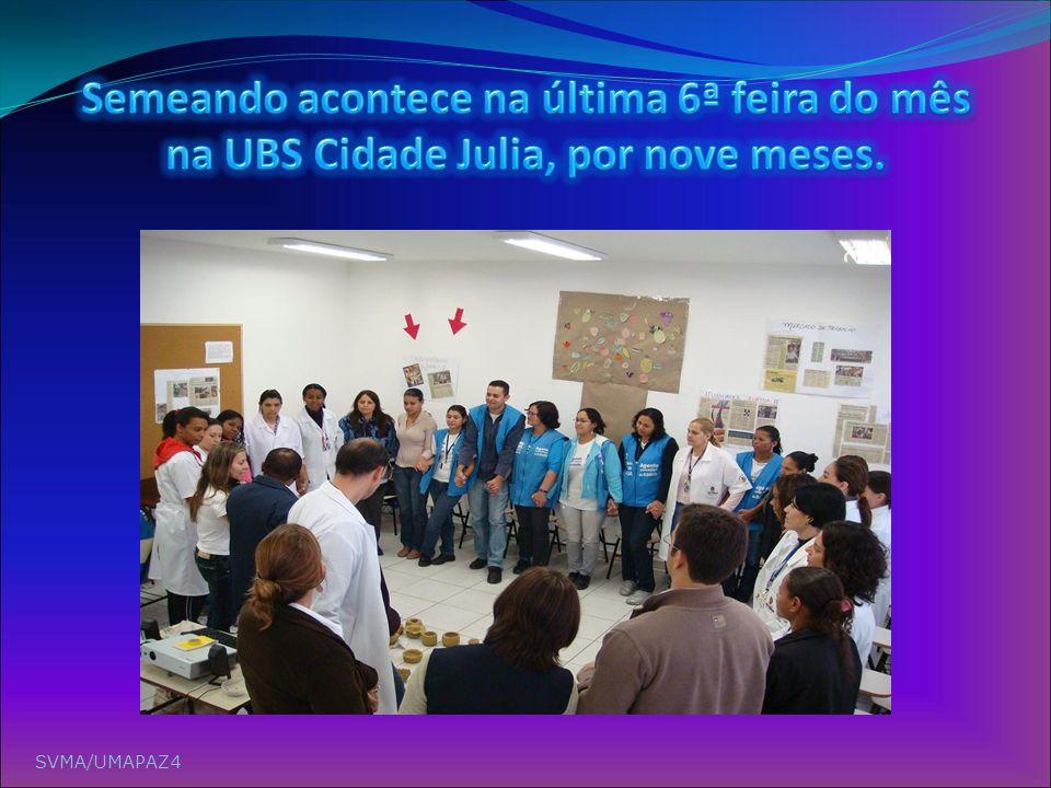 Semeando acontece na última 6ª feira do mês na UBS Cidade Julia, por nove meses.