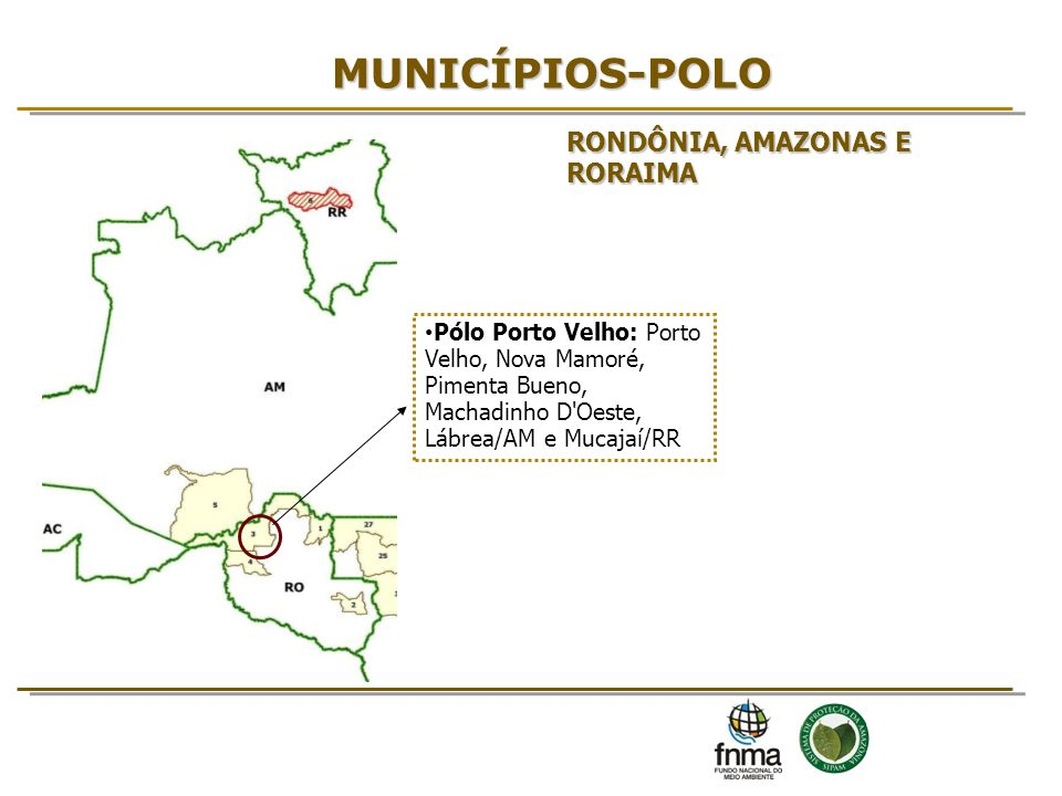 MUNICÍPIOS-POLO RONDÔNIA, AMAZONAS E RORAIMA 9 9 9