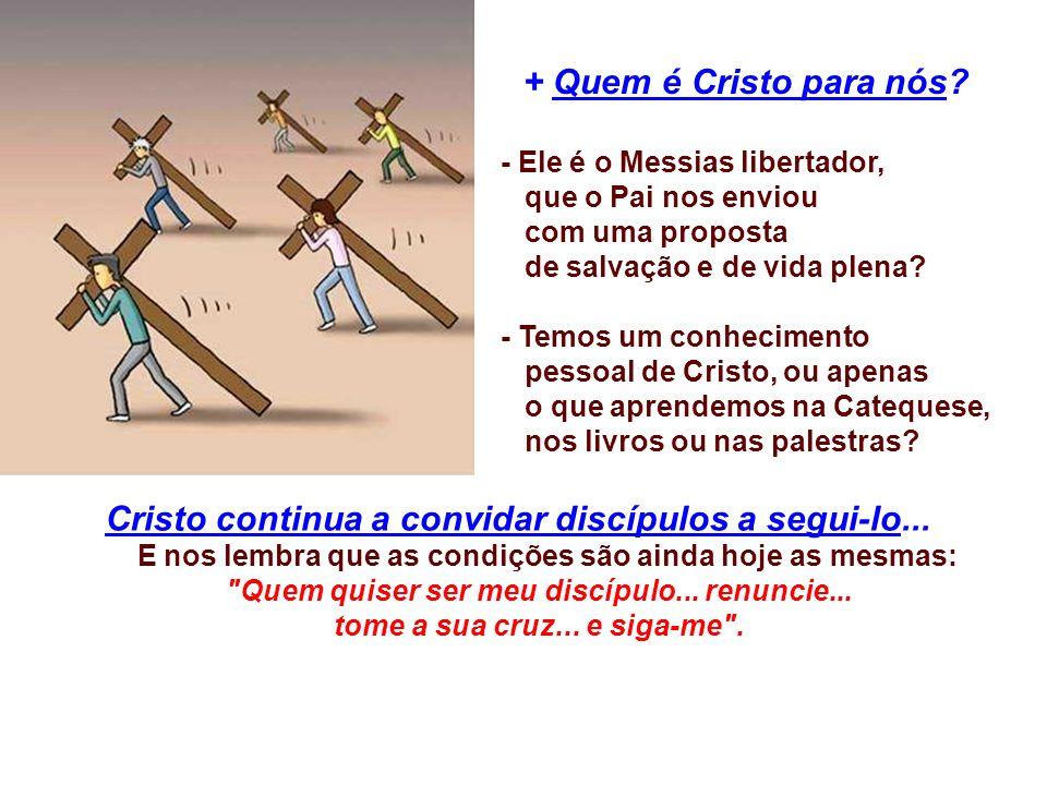 Cristo continua a convidar discípulos a segui-lo...