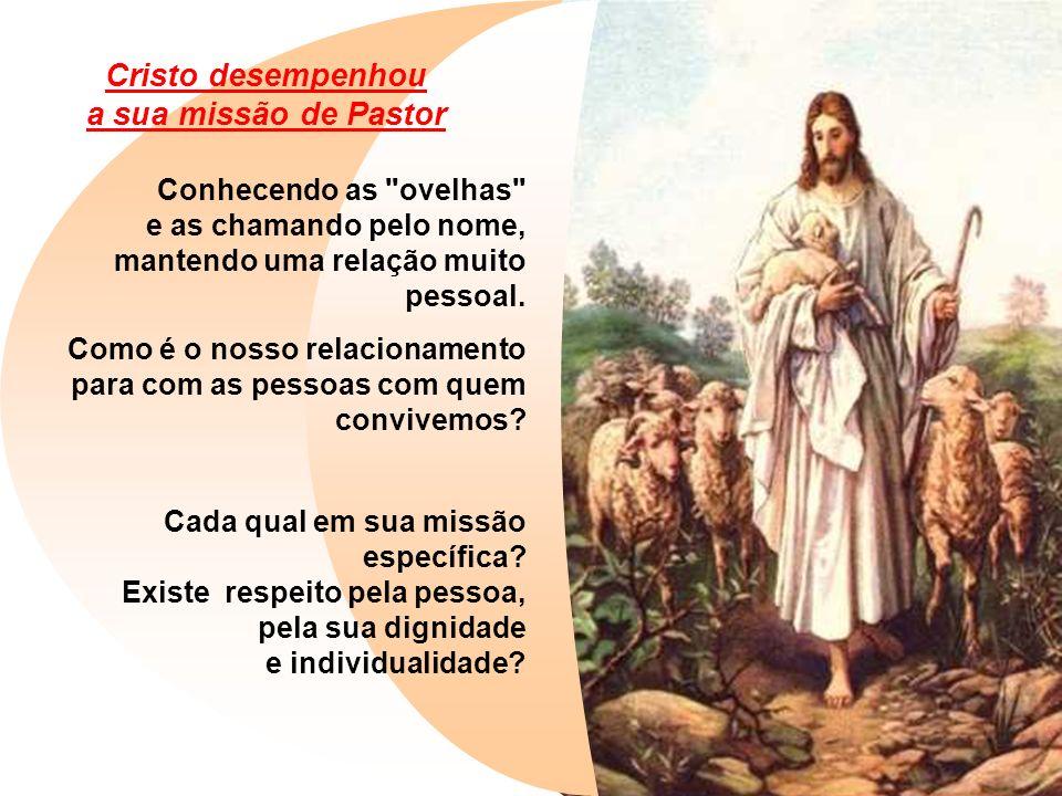 Cristo desempenhou a sua missão de Pastor