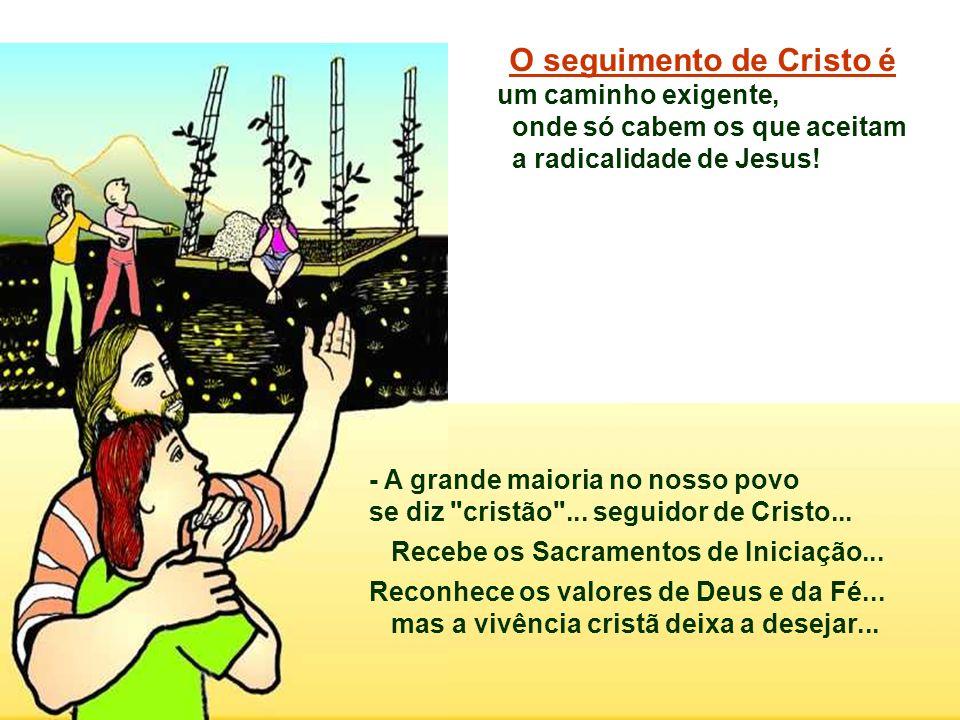 O seguimento de Cristo é
