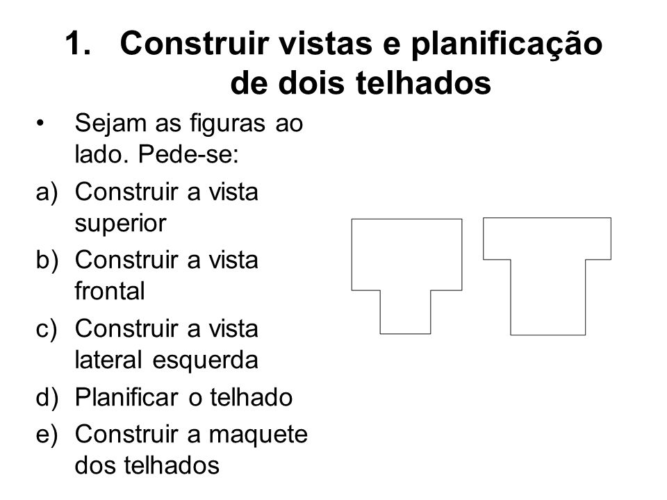 Construir vistas e planificação de dois telhados