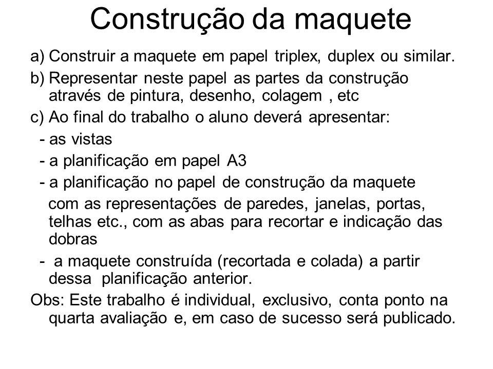Construção da maquete Construir a maquete em papel triplex, duplex ou similar.